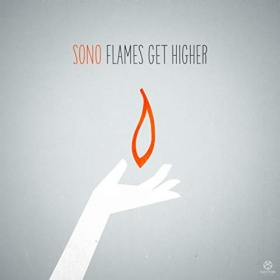 SONO - FLAMES GET HIGHER
